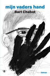 Bart Chabot, Autobiografie, mijn vaders hand